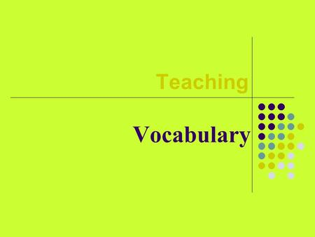 Teaching Vocabulary. Goals: Provide you own definition of the term vocabulary Distinguish the different types of vocabulary (high frequency, academic,