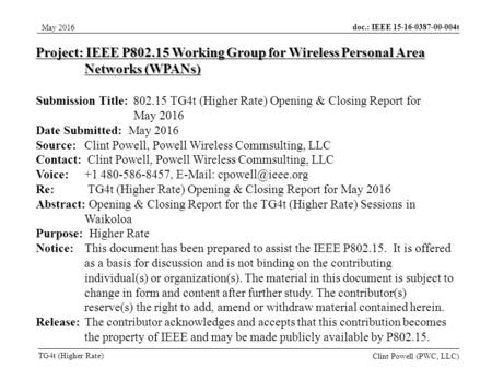 Doc.: IEEE 15-16-0387-00-004t TG4t (Higher Rate) May 2016 Clint Powell (PWC, LLC) Project: IEEE P802.15 Working Group for Wireless Personal Area Networks.