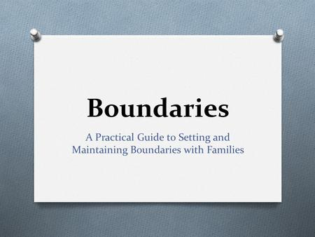 Boundaries A Practical Guide to Setting and Maintaining Boundaries with Families.
