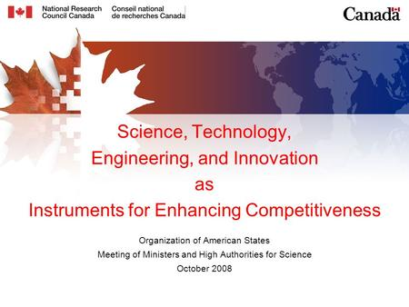 Science, Technology, Engineering, and Innovation as Instruments for Enhancing Competitiveness Organization of American States Meeting of Ministers and.