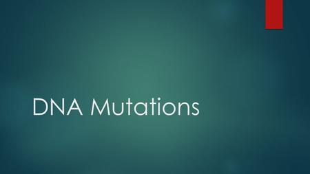 DNA Mutations. Base Substitution: A substitution is a mutation that exchanges one base for another (switch A with a G) 1. changes a codon to one that.