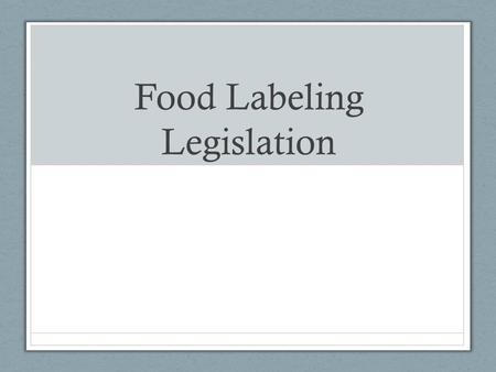 Food Labeling Legislation. What information do food labels provide consumers with? Why are food labels regulated by the government?