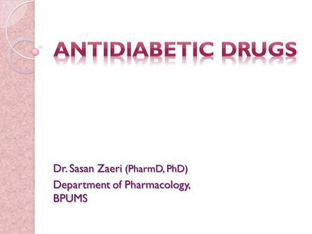 Dr. Sasan Zaeri (PharmD, PhD) Department of Pharmacology, BPUMS.