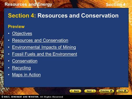 Resources and Energy Section 4 Section 4: Resources and Conservation Preview Objectives Resources and Conservation Environmental Impacts of Mining Fossil.