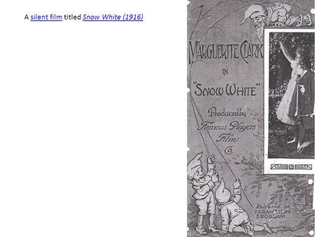 A silent film titled Snow White (1916) silent filmSnow White (1916)