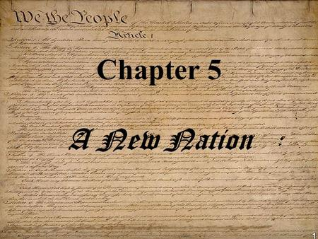 1 Chapter 5 A New Nation. 2 3 Now that the colonies are free, life is great! They no longer have any problems…Right?