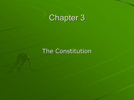 Chapter 3 The Constitution. By 1787 it was clear that the national government needed to be strengthened Congress agreed that the Articles of Confederation.