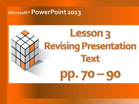 Microsoft® PowerPoint 2013. Select slides, rearrange slides, add sections, and delete slides 1 Use the Clipboard 2 Check spelling and word usage 3 Insert.