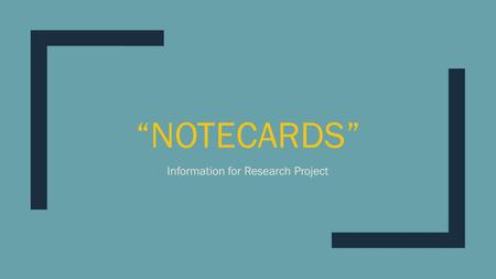 """NOTECARDS"" Information for Research Project. Purpose of notecards: ■Overall: Gather information that will support your claim about WHY THAT ARTIST IS."