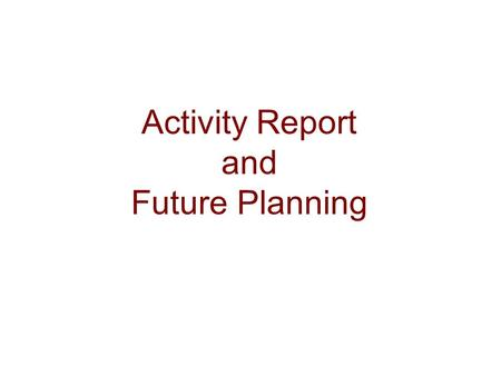 Activity Report and Future Planning. European thematic work 2006 Main priorities: 1.Gather and analyze good practice and general information on operations.