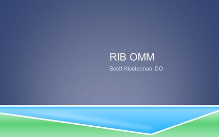 Rib OMM Scott Klosterman DO.