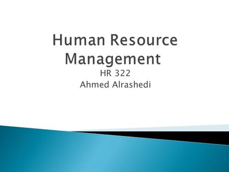 HR 322 Ahmed Alrashedi. Recruitment: Process( عملية ) of Seeking( تسعى ) and attracting( جذب ) a pool of مجموعة من people from which qualified مؤهلين.