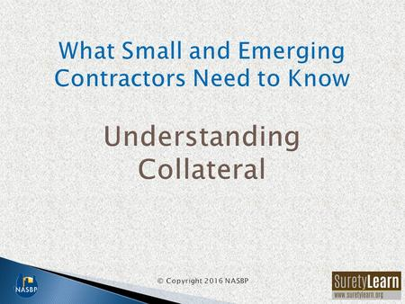 Collateral is an asset that is pledged by a contractor to secure a surety bond. It is a form of asset that is readily convertible to cash, pledged for.