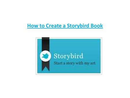 How to Create a Storybird Book. Go to  Click on the signup button at the top right hand corner Create your Storybird.
