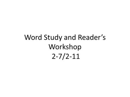 Word Study and Reader's Workshop 2-7/2-11. 2-7 You Decide! 1.Look through the emotion words. 2.Think about which words mean about the same as mad. Place.