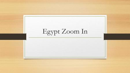 Egypt Zoom In. Question 1. What do you see in this image? List as many details as you can.
