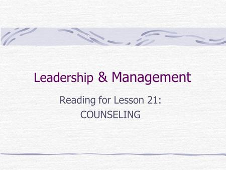 Leadership & Management Reading for Lesson 21: COUNSELING.