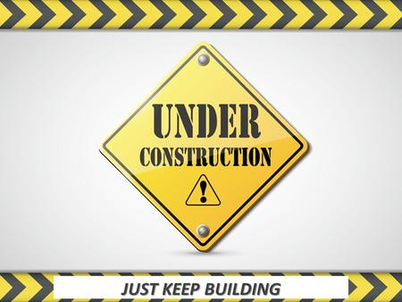 "JUST KEEP BUILDING. What We've Heard Week 1 – Foundation: an underlying base or support – ""For no one can lay any foundation other than the one already."