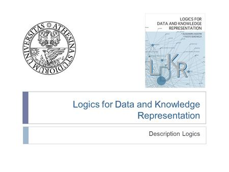 LDK R Logics for Data and Knowledge Representation Description Logics.
