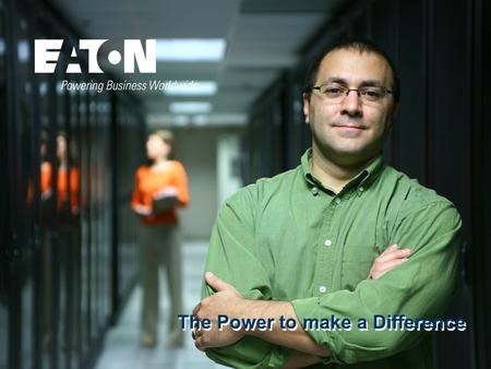 1 1 The Power to make a Difference. 2 2 Eaton has a balanced product mix and premier services franchise.