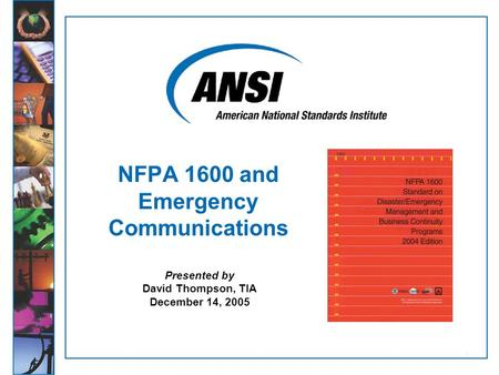 1 Presented by David Thompson, TIA December 14, 2005 NFPA 1600 and Emergency Communications.