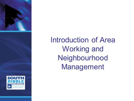 Introduction of Area Working and Neighbourhood Management.