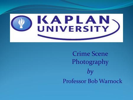 Crime Scene Photography by Professor Bob Warnock.
