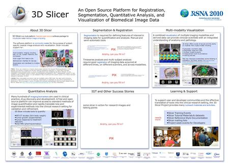 An Open Source Platform for Registration, Segmentation, Quantitative Analysis, and Visualization of Biomedical Image Data 3D Slicer About 3D Slicer Segmentation.