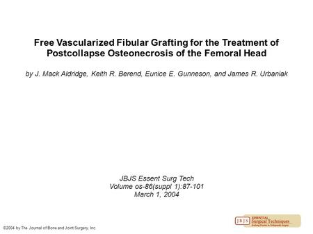 Free Vascularized Fibular Grafting for the Treatment of Postcollapse Osteonecrosis of the Femoral Head by J. Mack Aldridge, Keith R. Berend, Eunice E.