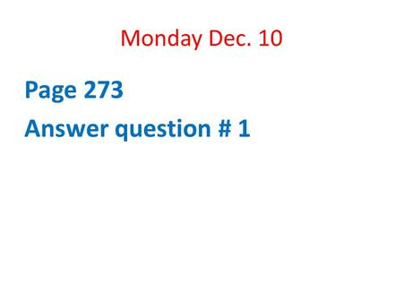 Monday Dec. 10 Page 273 Answer question # 1. Gametes Sex Cells X X XX Xy Body Cells Baby Girl.