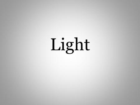 Light. Artificial Light Can Be Turned Off and On Examples: – Classroom light – Lamp – Flashlight – Light bulbs.
