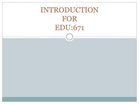 INTRODUCTION FOR EDU:671. My name is Saysha Morrisey. I am a graduate of Elizabeth City State University located in Elizabeth City, North Carolina, there.