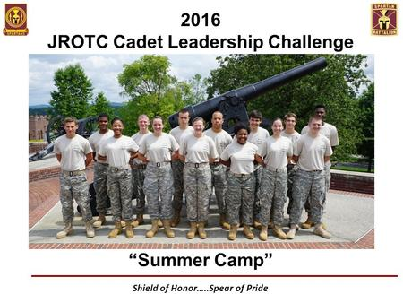 "Shield of Honor…..Spear of Pride 2016 JROTC Cadet Leadership Challenge ""Summer Camp"""