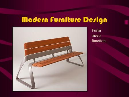 Modern Furniture Design Form meets function.. Chairs Lounging in Style.