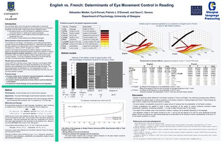 English vs. French: Determinants of Eye Movement Control in Reading Sébastien Miellet, Cyril Pernet, Patrick J. O'Donnell, and Sara C. Sereno Department.