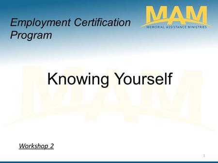 Knowing Yourself Employment Certification Program Workshop 2 1.