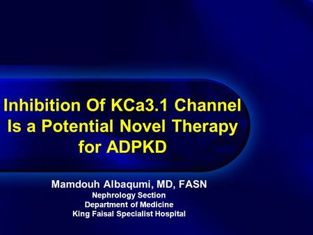 Inhibition Of KCa3.1 Channel Is a Potential Novel Therapy for ADPKD
