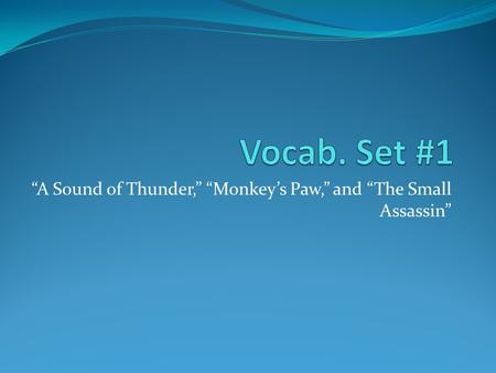 """A Sound of Thunder,"" ""Monkey's Paw,"" and ""The Small Assassin"""