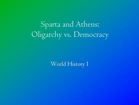 a comparison between democracy and oligarchy in athens and sparta Primary resource comparison: athens vs differences between athens and sparta in their forms it is made up of oligarchy, monarchy, and democracy.
