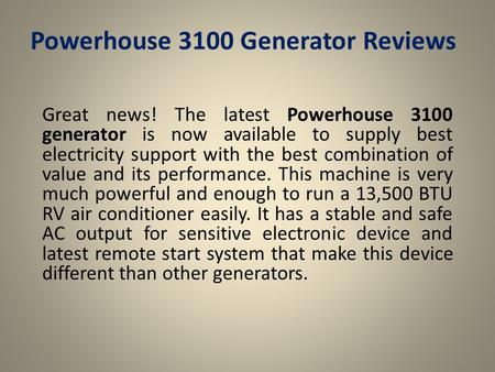 Powerhouse 3100 Generator Reviews Great news! The latest Powerhouse 3100 generator is now available to supply best electricity support with the best combination.