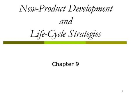 1 New-Product Development and Life-Cycle Strategies Chapter 9.