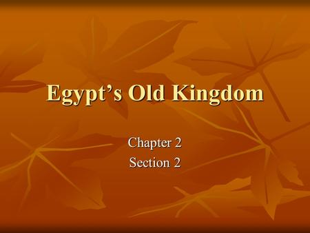 Egypt's Old Kingdom Chapter 2 Section 2. Myths Myths are stories people use to understand nature and their place in the world. Myths are stories people.
