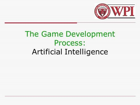 The Game Development Process: Artificial Intelligence.