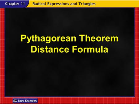 Pythagorean Theorem Distance Formula. Vocabulary Right Triangle – A Triangle with one 90° angle Hypotenuse – The longest side of a right triangle (opposite.