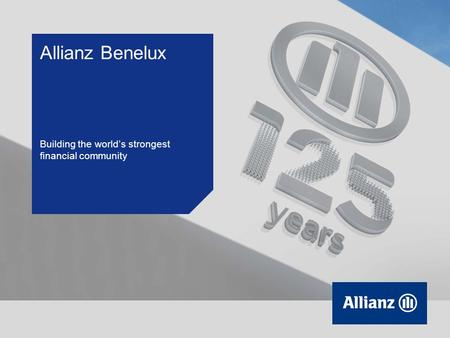 Allianz Benelux Building the world's strongest financial community.