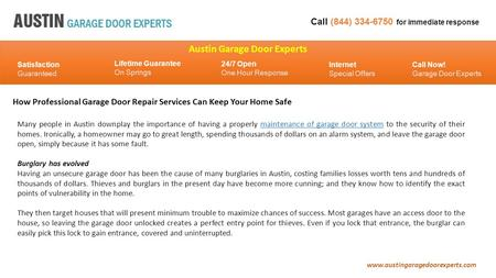 Austin Garage Door Experts Call (844) 334-6750 for immediate response Lifetime Guarantee On Springs Satisfaction Guaranteed 24/7 Open One Hour Response.