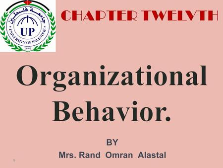 BY Mrs. Rand Omran Alastal 0. Kelli J. Schutte William Jewell College Robbins & Judge Organizational Behavior 14th Edition Leadership 12-1.