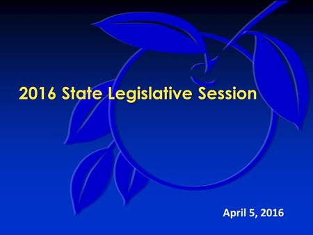 2016 State Legislative Session April 5, 2016. Legislative Overview Florida Senate President Andy Gardiner District 13, Orange County.