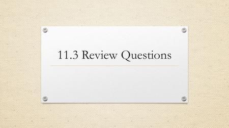 11.3 Review Questions. 1. Name one of the things Henry Clay suggested in the American System 2. What is the name of the waterway that was constructed.