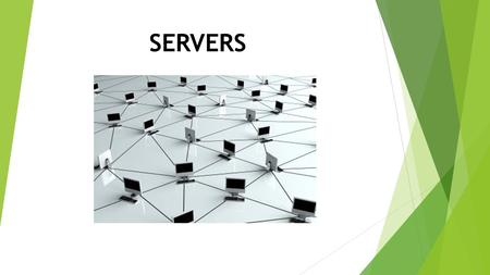 SERVERS. General Design Issues  Server Definition  Type of server organizing  Contacting to a server Iterative Concurrent Globally assign end points.